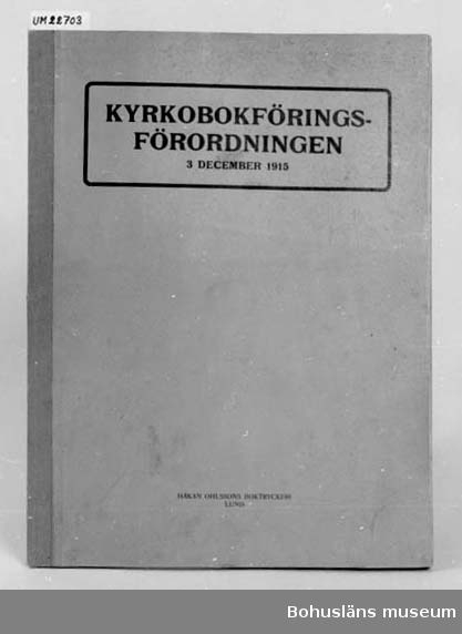 """594 Landskap SKÅNE 394 Landskap SKÅNE  Kyrkobokföringsförordningen 3 december 1915. Pärmens insida skrivet med bläck: """"Gustaf Johansson Lund"""".  UM 131:10"""
