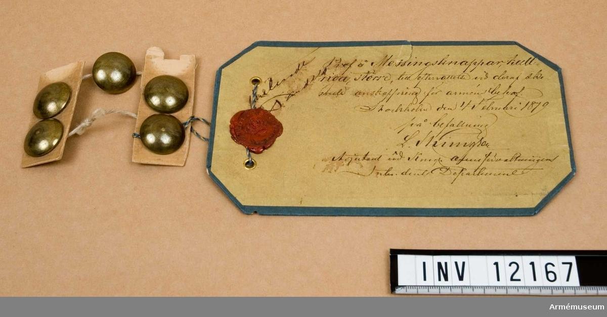 Grupp C I.  Prov å mässingsknappar, kullriga, större, till efterrättelse vid därav skeende anskaffning för arméns behov. Fastställd den 4. februari 1879.