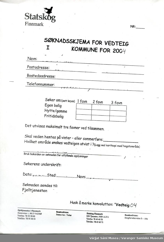"""To identiske skjemaer med tittleen : """"Søknadskjema for vedteig i .............kommune for 2004"""" utstedt av Statskog. A4 format, hvitt papir, uutfylt, kun trykket tekst på en side."""