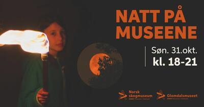 Banner for Natt på museene Norsk kogmuseum og Glomdalsmuseet. Foto/Photo