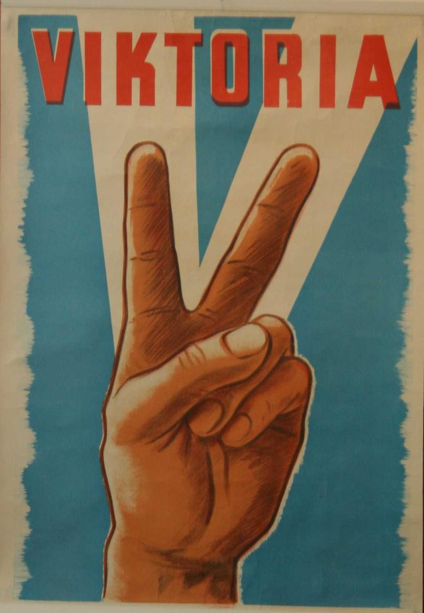 Plakat med tekst Viktoria. Produsert av okkupasjonsmakten 1940 - 45.   Papir,  litografi.    Stor brun hånd gjør V tegn. Blå bakgrunn og rød tekst øverst:   VIKTORIA.