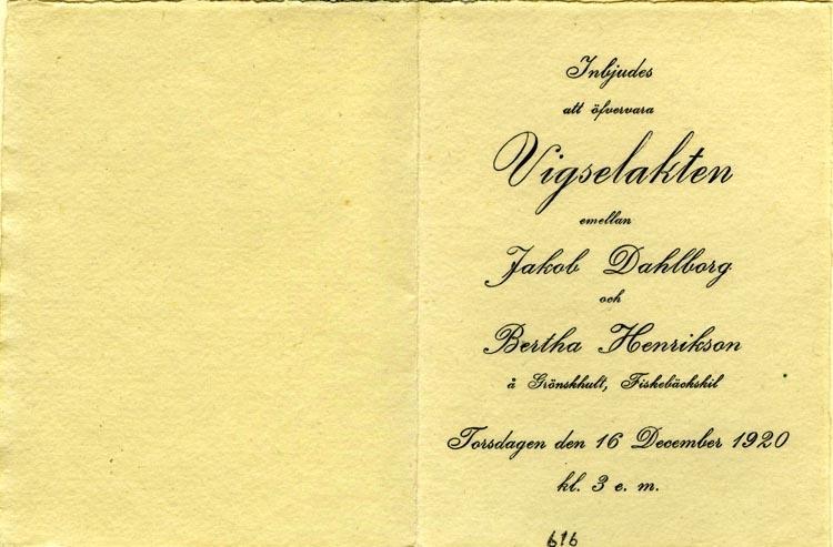 Text på kortet: Inbjudes att öfvervara Vigselakten mellan Jacob Dahlborg och Bertha Henriksson å Grönskhult, Fiskebäckskil. Torsdagen den 16 December 1920 kl. 3 e.m.