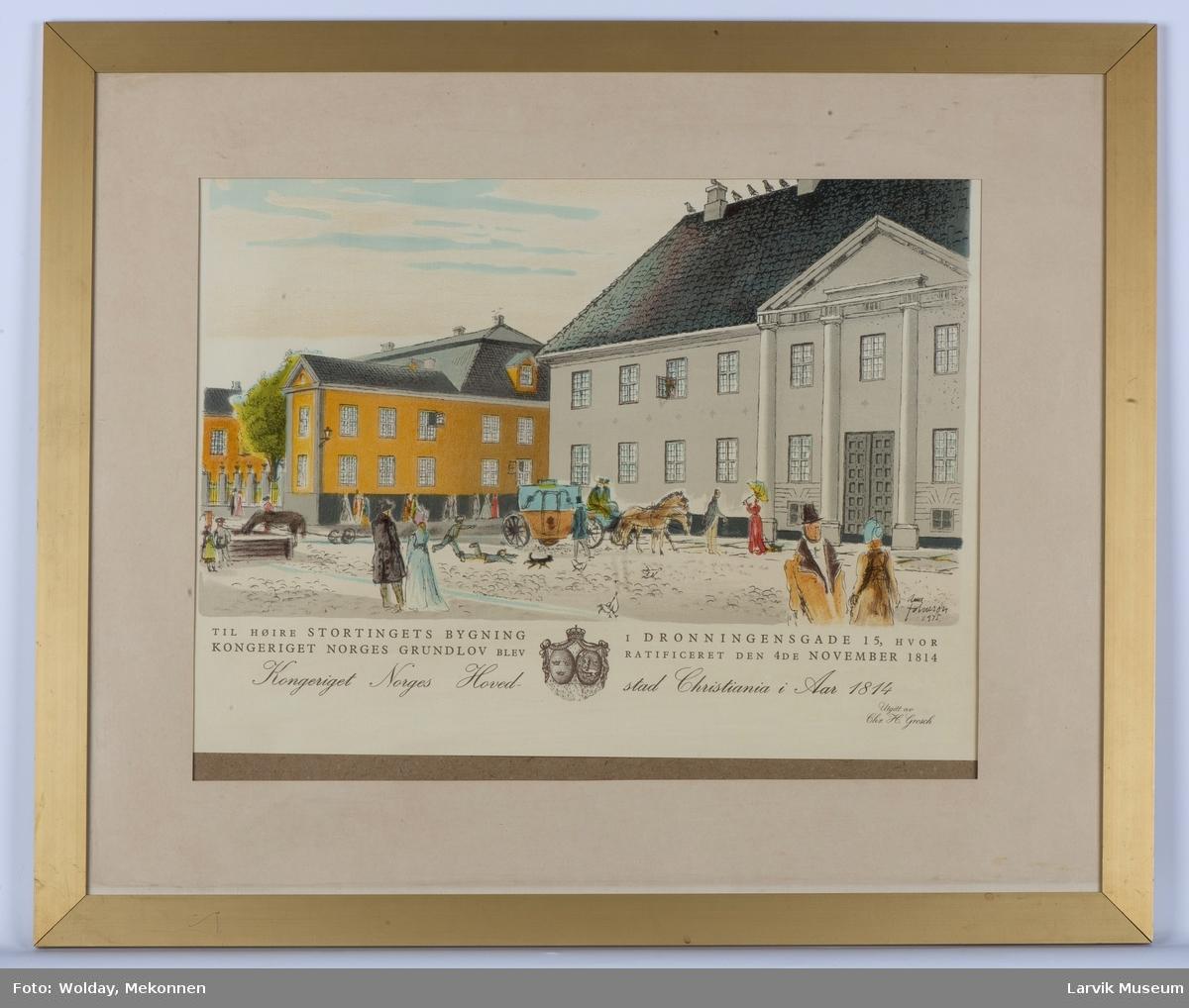 Fra Christiania i 1814. Stortinget. Dronningensgt. 15.