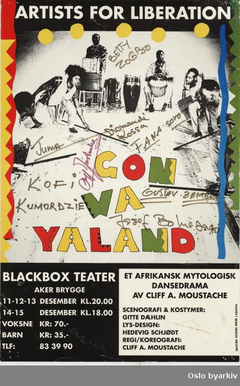 Plakat for forestillingen Gonwayaland signert av ensemblet...Oslo byarkiv har ikke rettigheter til denne plakaten. Ved bruk/bestilling ta kontakt med Nordic Black Theatre (post@nordicblacktheatre.no)