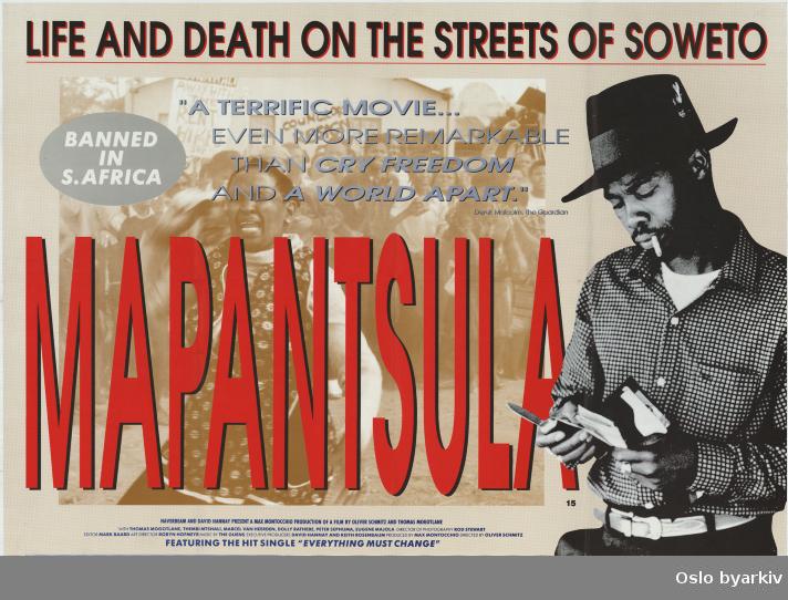 Plakat for filmen Mapantsula...Oslo byarkiv har ikke rettigheter til denne plakaten. Ved bruk/bestilling ta kontakt med Nordic Black Theatre (post@nordicblacktheatre.no)