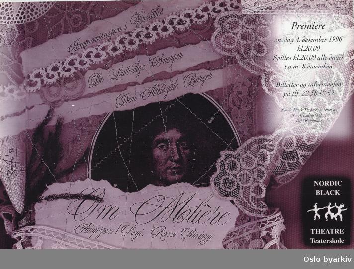 Plakat for forestillingen Om Molière...Oslo byarkiv har ikke rettigheter til denne plakaten. Ved bruk/bestilling ta kontakt med Nordic Black Theatre (post@nordicblacktheatre.no)