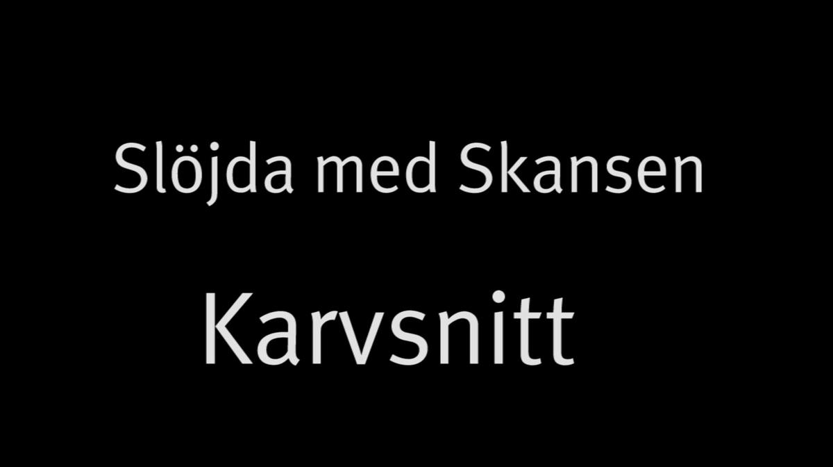 Möt Skansens snickare Sören Rapp som lär dig mer om karvsnitt.  På Skansen lever både historien och hantverket. Här finns världsunik expertis inom hantverk och slöjd.