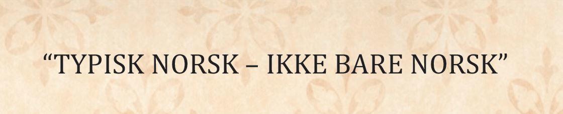 Typisk_norsk_-_ikke_bare_norsk.JPG