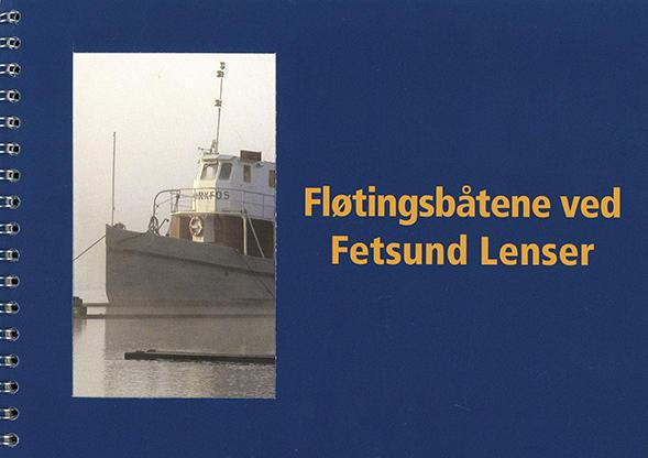 """Forside på boka """"Fløtingsbåtene på Fetsund lenser"""". (Foto/Photo)"""