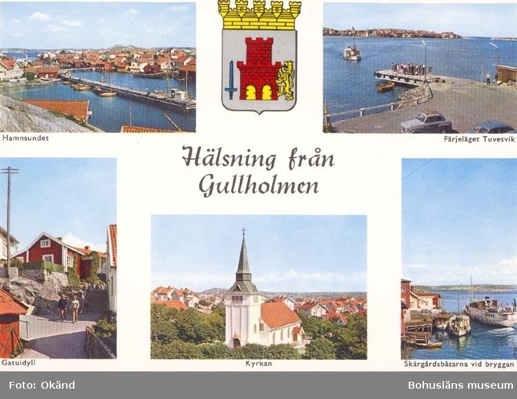 """Tryckt text på kortet: """"Hälsning från Gullholmen"""". """"Text på kortet: Hamnsundet, Färjeläget Tuvvesvik, Gatuidyll, Kyrkan, Skärgårdsbåtar vid bryggan""""."""