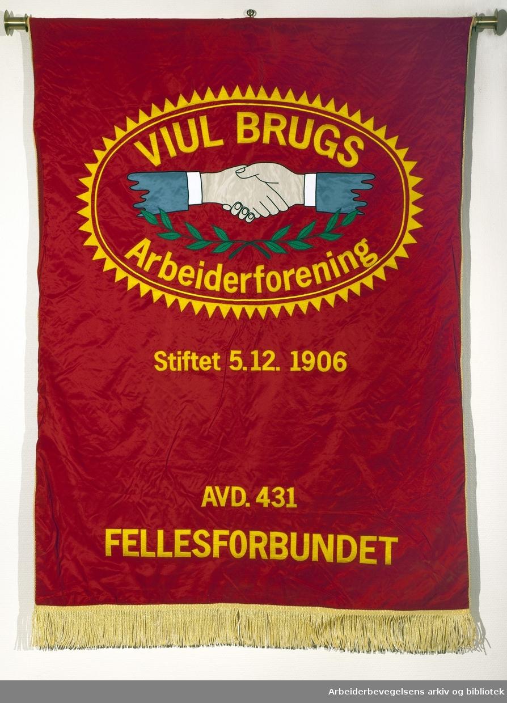 Viul Brugs arbeiderforening..Forside..Fanetekst:.Viul Brugs Arbeiderforening.Stiftet: 5. desember 1906.Avd. 431.Fellesforbundet