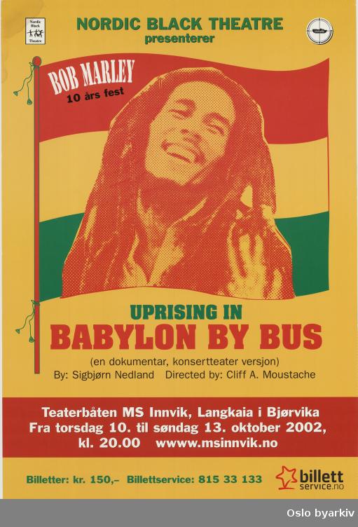 Plakat for forestillingen Bob Marley - Uprising...Oslo byarkiv har ikke rettigheter til denne plakaten. Ved bruk/bestilling ta kontakt med Nordic Black Theatre (post@nordicblacktheatre.no)