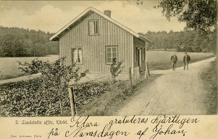 """Enligt Bengt Lundins noteringar: """"S. Lundstedts affär, Kåröd""""."""