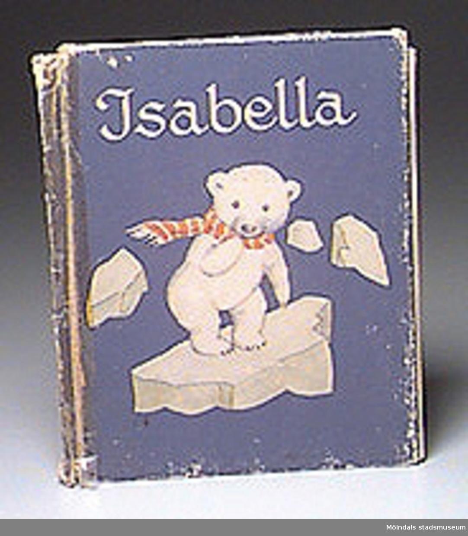Isabella, bilderbok av Ida Bohatta-Morpurgo, text av Kristina H., Uppsala, 1942.Copyright 1942 by Verlag Joseph Mueller, Munich. Bokryggen lagad med tejp. pärmarna något lösa.